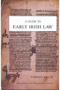 A Guide to Early Irish Law