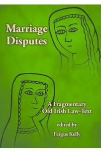 Marriage Disputes: A Fragmentary Old Irish Law-Text
