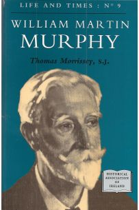 Life and Times: NO9 William Martin Murphy