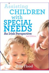 Assisting Children with Special Needs: An Irish Perspective (2nd edition)