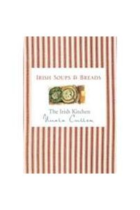 The Irish Kitchen: Soups and Breads