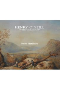 Henry O'Neill of the 'Celtic Cross': Irish Antiquarian Artist and Patriot