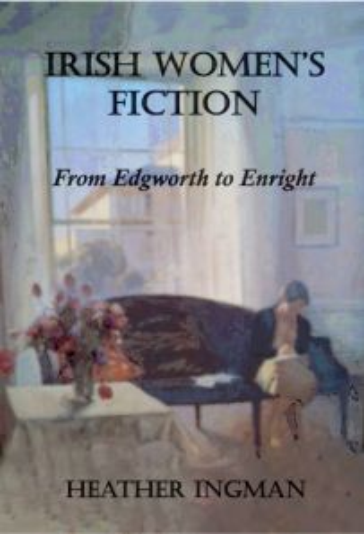 Irish Women's Fiction - From Edgeworth to Enright