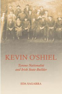 Kevin O'Shiel - Tyrone Nationalist and Irish State-Builder