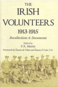 The Irish Volunteers 1913-1915: Recollection and Documents