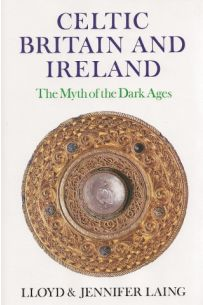 Celtic Britain And Ireland: The Myth Of The Dark Ages