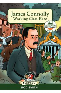 James Connolly: Working Class Hero 1916 (In a Nutshell Heroes)