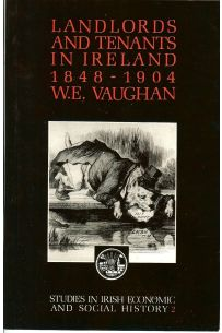 Landlords and Tenants in Ireland 1848 1904