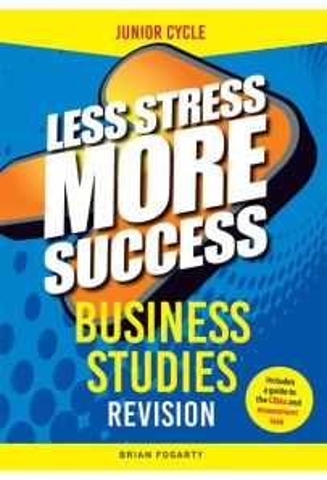 Less Stress More Success : Business Studies Junior Certificate (6th Edition)