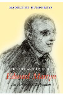 The Life and Times of Edward Martyn - An Aristocratic Bohemian