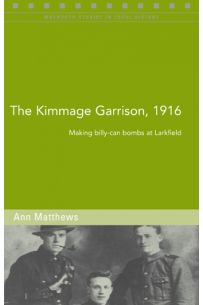 The Kimmage garrison, 1916 Making billy-can bombs at Larkfield