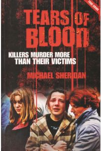 Tears Of Blood: Killers Murder More Than Their Victims