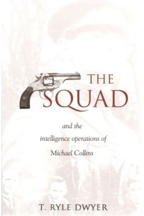 The Squad And The Intelligence Operations Of Michael Collins