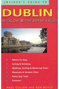 Insider's Guide to Dublin, Wicklow and the Boyne Valley