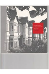 An Introduction to the Architectural Heritage of County Wicklow