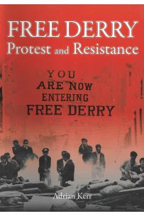 Free Derry: Protest and Resistance