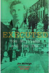 Executed: Tom Williams and The IRA