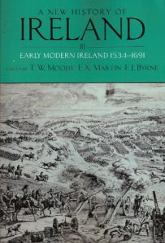 A New History of Ireland III: Early Modern Ireland 1534-1691