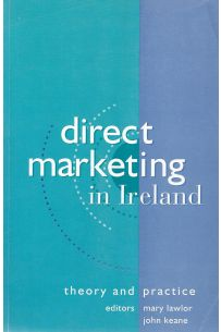 Direct Marketing In Ireland: Theory And Practice