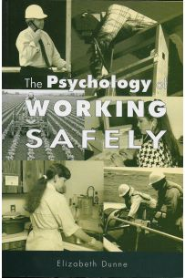 The Psychology of Working Safely