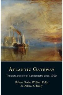 Atlantic Gateway: The port and city of Londonderry since 1700