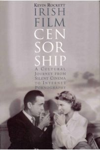 Irish Film Censorship: A Cultural Journey from Silent Cinema to Internet Pornography