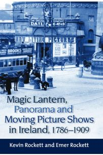 Magic Lantern, Panorama and Moving Picture Shows in Ireland, 1786–1909
