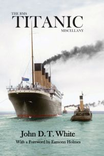The RMS Titanic Miscellany (Paperback)