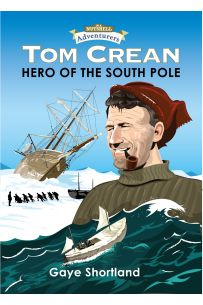Tom Crean: Hero Of The South Pole (In a Nutshell Adventurers)