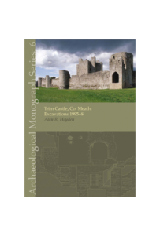 Trim Castle, Co. Meath: Excavations 1995–8