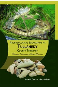 Archaeological Excavations at Tullahedy, County Tipperary
