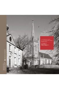 An Introduction to the Architectural Heritage of County Westmeath