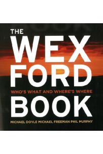 The Wexford Book : Who's What and Where's Where