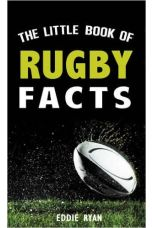 The Little Book of Rugby Facts