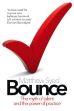 Bounce : The Myth of Talent and the Power of Practice