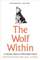 The Wolf Within : The Astonishing Evolution of Man's Best Friend