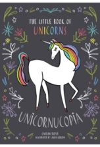 Unicornucopia : The Little Book of Unicorns