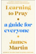 Learning to Pray : A Guide for Everyone