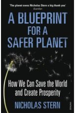 A Blueprint for a Safer Planet : How We Can Save the World and Create Prosperity