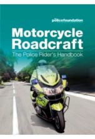 Motorcycle roadcraft : the police rider's handbook