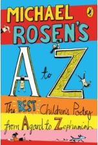 Michael Rosen's A-Z : The best children's poetry from Agard to Zephaniah