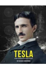 Tesla : The Man, the Inventor, and the Father of Electricity