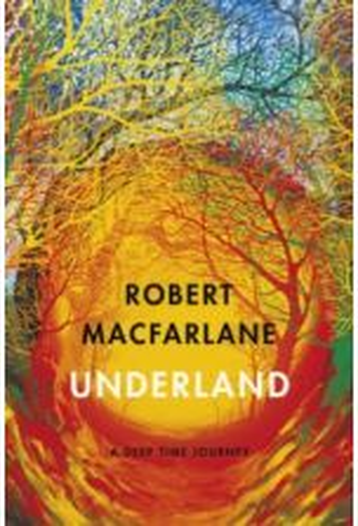 Underland : A Deep Time Journey