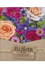 The Flower Book : Natural Flower Arrangements for Your Home