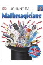 Mathmagicians : How Maths Applies to Everything