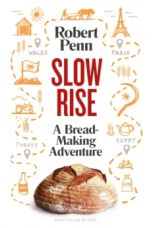 Slow Rise : A Bread-Making Adventure