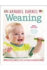Weaning : New Edition - What to Feed, When to Feed and How to Feed your Baby
