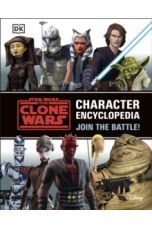 Star Wars The Clone Wars Character Encyclopedia : Join the battle!