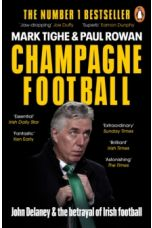 Champagne Football : John Delaney and the Betrayal of Irish Football: The Inside Story (Paperback)