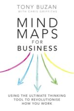 Mind Maps for Business 2nd edn : Using the ultimate thinking tool to revolutionise how you work